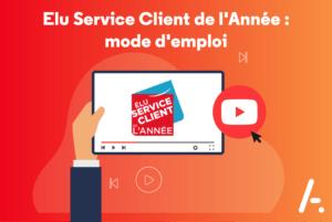Read more about the article [Interview] Elu Service Client de l'Année : mode d'emploi