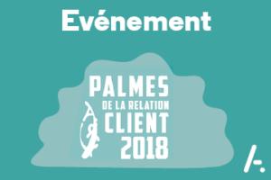 Les Palmes de la Relation Client 2018 : et les lauréats sont…