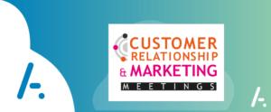 Save the date! Customer Relation & Marketing Meetings les 8 et 9 novembre à Cannes