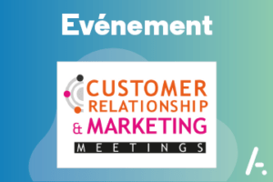 Save the date! Customer Relation & Marketing Meetings les 8 et 9 novembre à Cannes