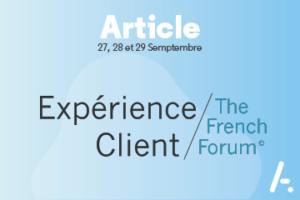 Quand vient la fin de l'été…on se retrouve à La Baule pour l'Expérience Client / French Forum !