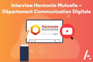 Read more about the article [Vidéo] Retour d'expérience : Interview Harmonie Mutuelle – Département Communication Digitale