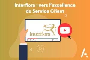 [Vidéo] Interflora : vers l'excellence du Service Client