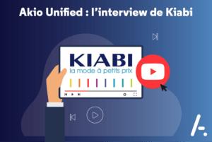 [Retour d'expérience] Akio Unified : l'interview de Kiabi