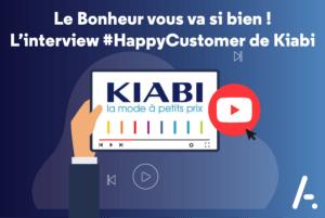 Le Bonheur vous va si bien ! L'interview #HappyCustomer de Kiabi