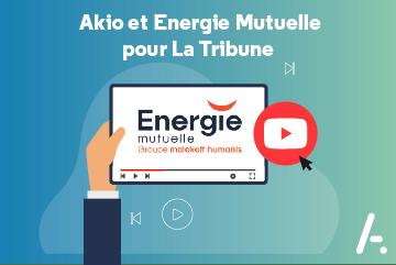 Read more about the article [Vidéo] Paroles d'experts : Akio et Energie Mutuelle pour La Tribune