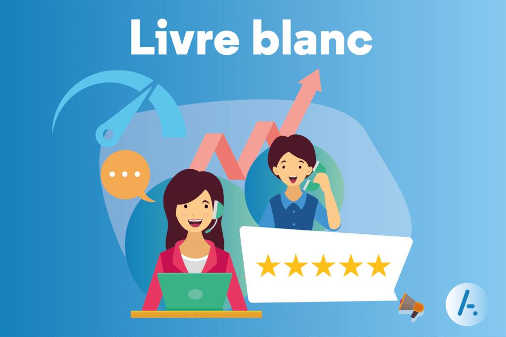 Read more about the article [Livre blanc] La résolution au 1er contact, plus qu'un indicateur, une philosophie