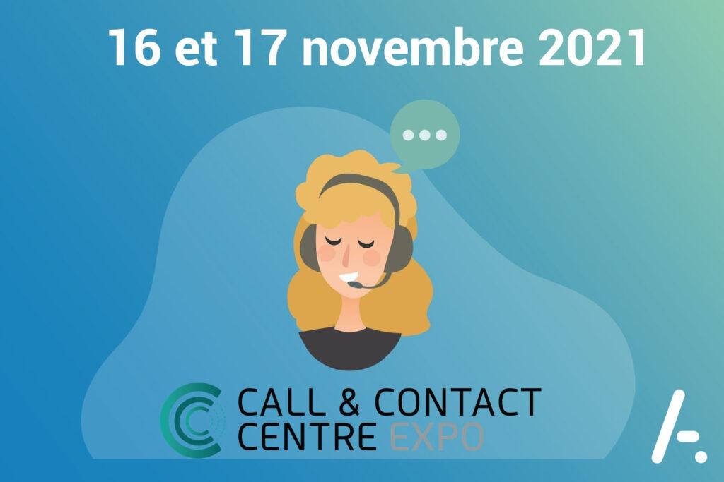 [Salon] Call & Contact Center Expo les 16 & 17 novembre 2021