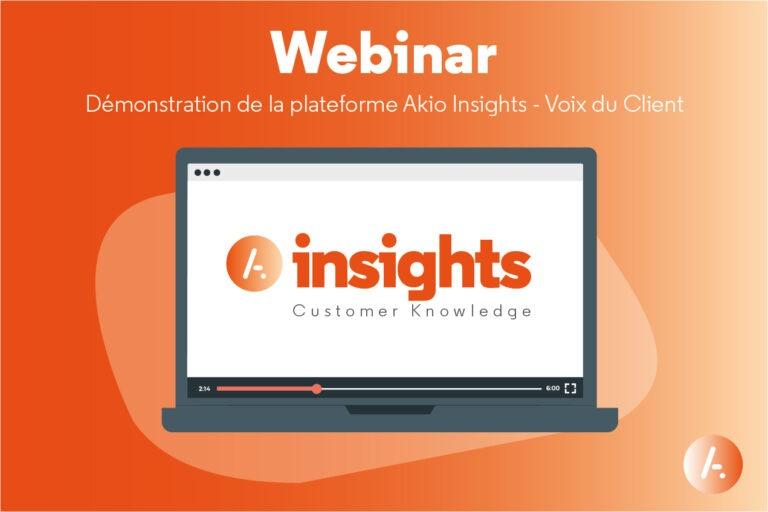 Read more about the article [Webinar] Démonstration de la plateforme                  Akio Insights – Voix du Client